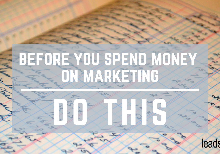 before you spend money on marketing